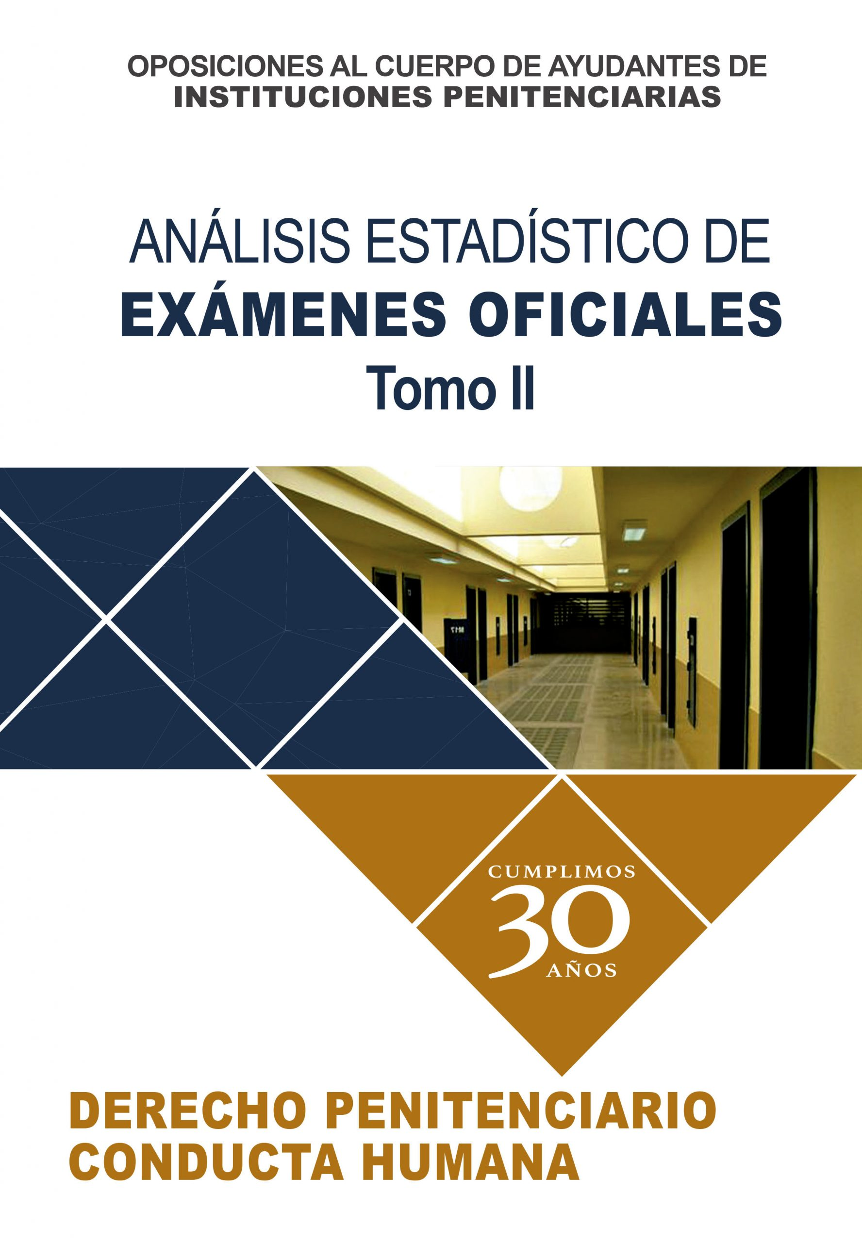 Análisis Estadístico de EXÁMENES OFICIALES.- Tomo II